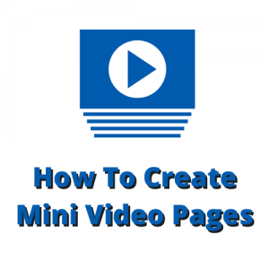 How To Create Mini Video Pages Course