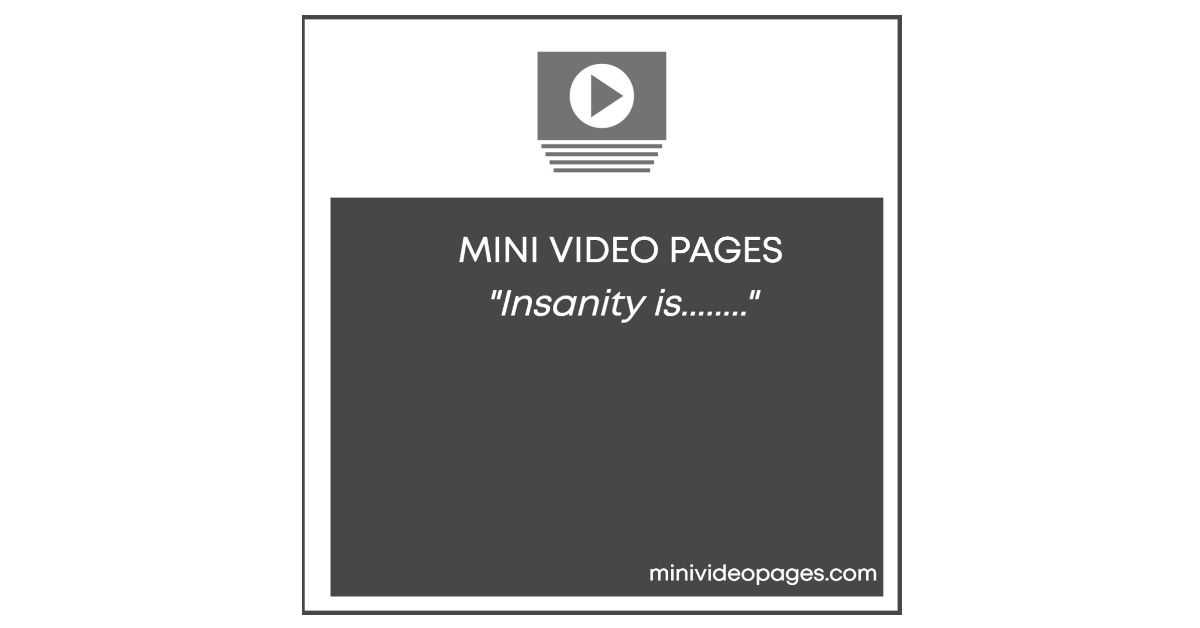 image mini video pages insanity is quote video https://minivideopages.com