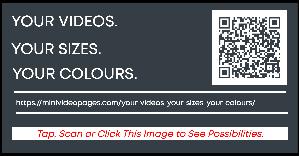 Mini Video Pges Your Videos Your Sizes Your Colours